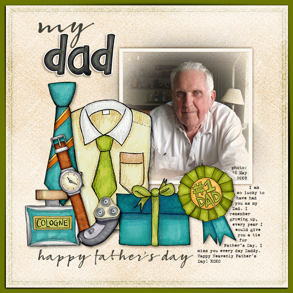Happy Heavenly Father's Day Dad.. miss you!Credits:Kate Hadfield's Father's Day and All About Me Alpha... fonts are bambusaW01 regular and corona3 typewriter