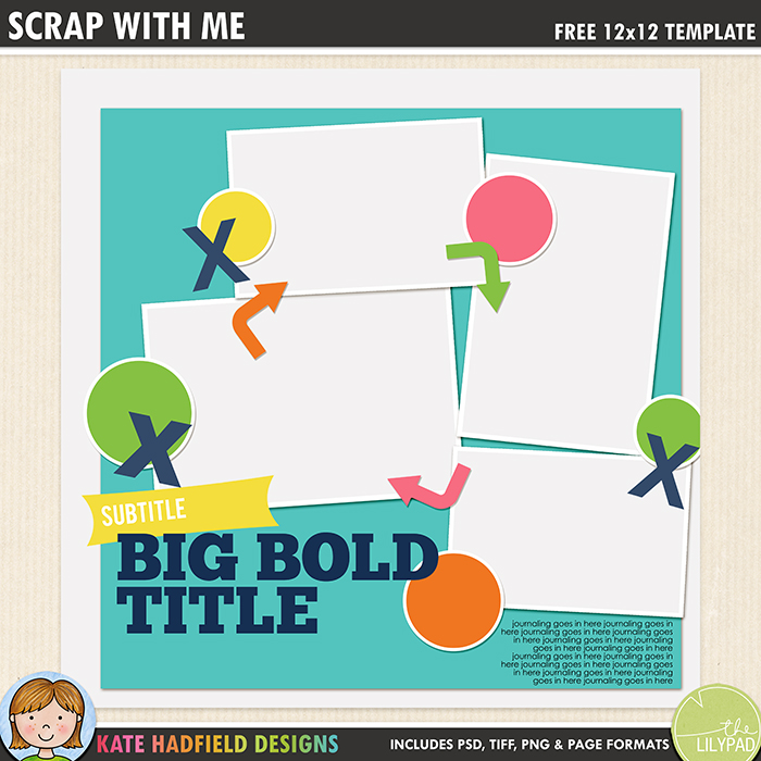 Scrap With Me - Free digital scrapbooking template / scrapbook sketch from Kate Hadfield Designs! Free download contains PSD, Tiff, png and page file formats.