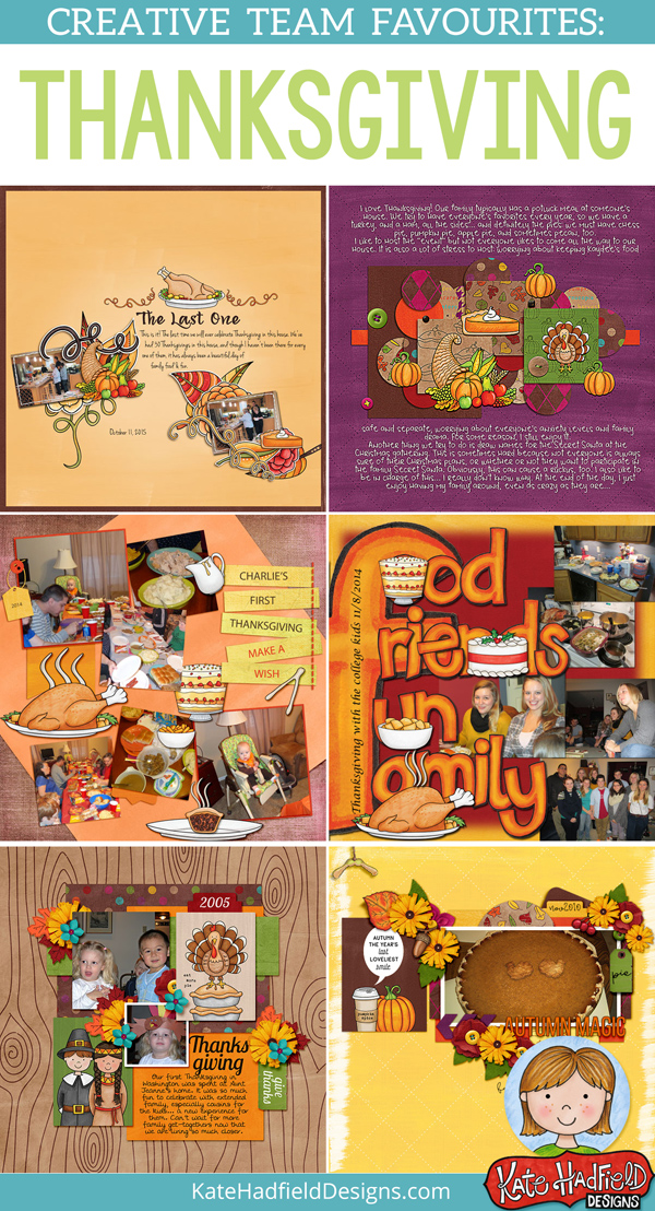 Thanksgiving favourite scrapbook pages from the Kate Hadfield Designs Creative Team! Thanksgiving scrapbooking inspiration! #katehadfielddesigns