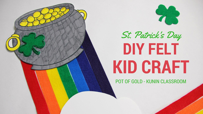 St Patrick's Day DIY felt kid craft | Pot of Gold craft for kids from Kunin classroom