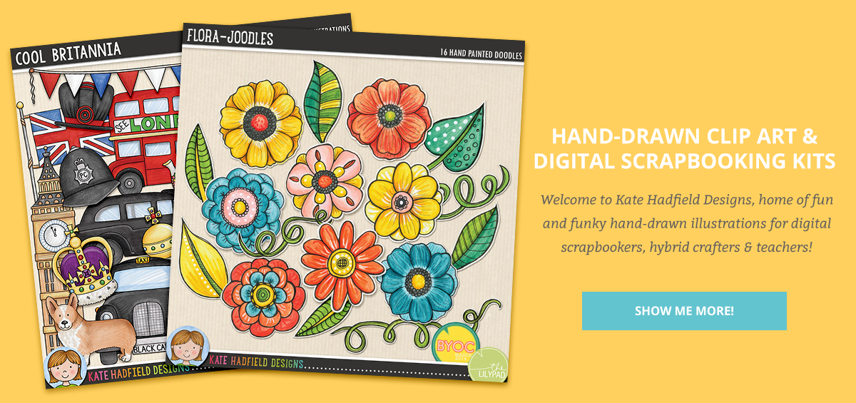 Hand-Drawn Clip Art and Digital Scrapbooking Kits. Welcome to Kate Hadfield Designs, home of fun and funky, high-resolution clip art illustrations for digital scrapbookers, hybrid crafters and teachers!